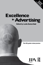 Excellence in Advertising ebook by Leslie Butterfield
