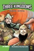 Three Kingdoms Volume 11 - The Battle of Red Cliffs ebook by Xiao Long Liang, Wei Dong Chen