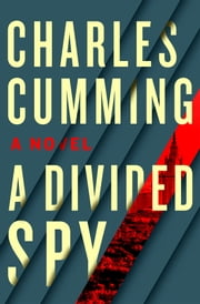 A Divided Spy ebook by Charles Cumming