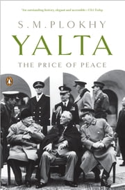 Yalta - The Price of Peace ebook by S. M. Plokhy