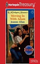 Moving in with Adam ebook by Jeanne Allan