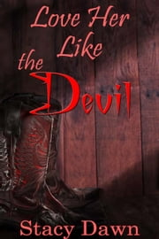 Love Her Like the Devil E-bok by Stacy  Dawn