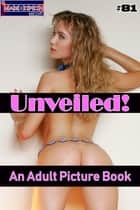 Unveiled! #81 - An Adult Picture Book ebook by Mithras Imagicron