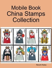 Mobile Book: China Stamps Collection ebook by Renzhi Notes