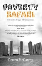 Poverty Safari - Understanding the Anger of Britain's Underclass ebook by Darren McGarvey