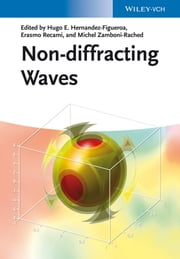 Non-diffracting Waves ebook by Michel Zamboni-Rached,Erasmo Recami,Hugo E. Hernández-Figueroa