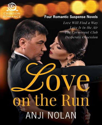 Love on the Run - Four Romantic Suspense Novels ebook by Anji Nolan