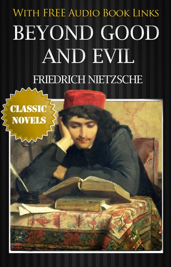 BEYOND GOOD AND EVIL Classic Novels: New Illustrated [Free Audio Links] ebook by Friedrich Nietzsche