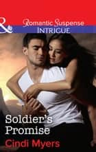 Soldier's Promise (Mills & Boon Intrigue) (The Ranger Brigade: Family Secrets, Book 4) ebook by Cindi Myers