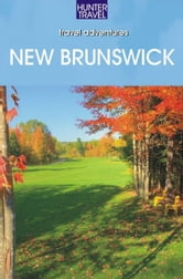 New Brunswick & Prince Edward Island Adventure Guide ebook by Barbara Rogers, Stillman Rogers