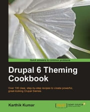 Drupal 6 Theming Cookbook ebook by Karthik Kumar
