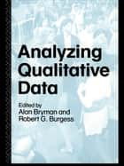 Analyzing Qualitative Data ebook by Alan Bryman,Bob Burgess