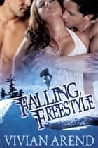 Falling, Freestyle ebook by Vivian Arend