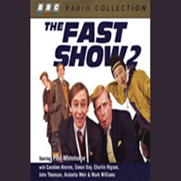The Fast Show Vol 2 audiobook by BBC