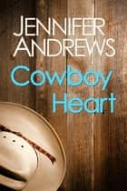 Cowboy Heart ebook by Jennifer Andrews