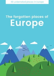 The forgotten places of Europe