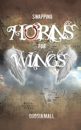 Swapping Horns for Wings ebook by Qudsia Mall