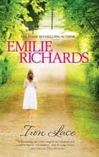 Iron Lace ebook by Emilie Richards