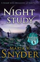 Night Study (The Chronicles of Ixia, Book 8) ebook by Maria V. Snyder