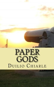 Paper gods: comedy in one act ebook by Duilio Chiarle