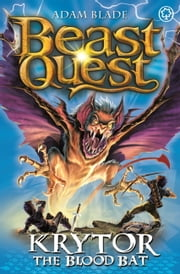 Beast Quest: 95: Krytor the Blood Bat ebook by Adam Blade