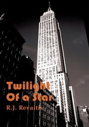Twilight of a Star ebook by R.J. Revaitis