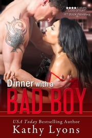 Dinner With a Bad Boy (A Novella) ebook by Kathy Lyons