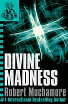 CHERUB: Divine Madness - Book 5 ebook by Robert Muchamore