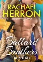 Ballard Brothers Boxed Set 電子書 by Rachael Herron