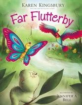 Far Flutterby (Amazon) ebook by Karen Kingsbury