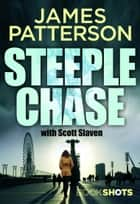 Steeplechase - BookShots ebook by James Patterson