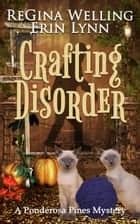 Crafting Disorder ebook by ReGina Welling, Erin Lynn