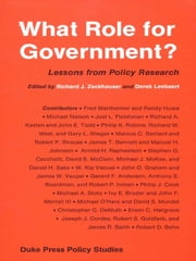What Role for Government? - Lessons from Policy Research ebook by Richard J. Zeckhauser,Derek Leebaert