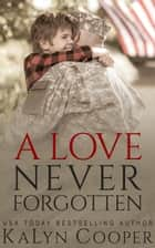 A Love Never Forgotten - Never Forgotten, #1 ebook by