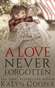 A Love Never Forgotten - Never Forgotten, #1 ebook by KaLyn Cooper