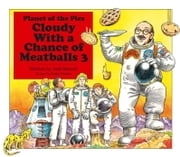 Cloudy With a Chance of Meatballs 3 - Planet of the Pies (with audio recording) ebook by Judi Barrett,Isidre Mones