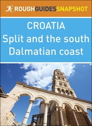 The Rough Guide Snapshot Croatia: Split and the south Dalmatian coast ebook by Rough Guides