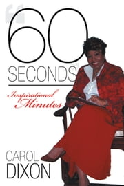 """60 Seconds"" - Inspirational Minutes ebook by Carol Dixon"