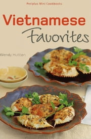 Vietnamese Favorites ebook by Wendy Hutton