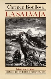La salvaja ebook by Carmen Boullosa