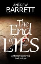 The End of Lies ebook by Andrew Barrett