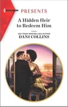 A Hidden Heir to Redeem Him ebook by Dani Collins