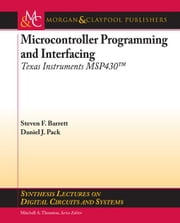 Microcontroller Programming and Interfacing TI MSP430: Part I ebook by Barrett, Steven