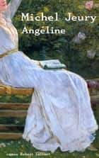Angéline ebook by Michel JEURY