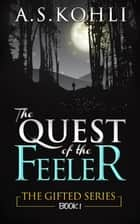The Quest of the Feeler ebook by A.S.Kohli