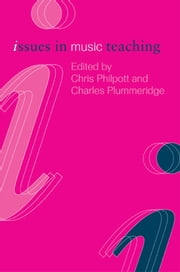 Issues in Music Teaching ebook by Chris Philpott,Charles Plummeridge