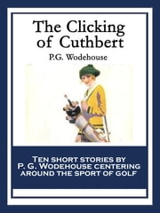 The Clicking of Cuthbert ebook by P.G. Wodehouse