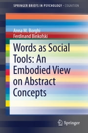 Words as Social Tools: An Embodied View on Abstract Concepts ebook by Anna M. Borghi,Ferdinand Binkofski