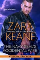 The Navy SEAL's Accidental Wife ebook by Zara Keane