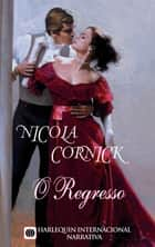O regresso ebook by Nicola Cornick